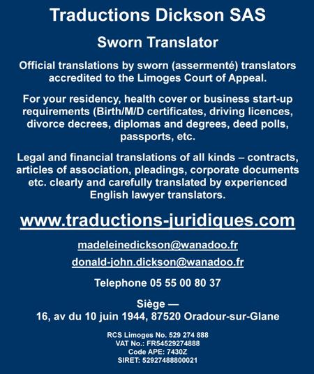 Traductions Dickson SARL,official translations by sworn assermente translators accredited to the Limoges Court of Appeal,residency,health cover,business start up,birth,marriage,death certificates,driving licences,divorce decrees,diplomas,degrees,deed polls,passports,legal and financial translations,contracts,articles of association,pleadings,corporate documents
