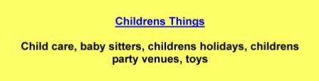 Child care,baby sitters,childrens holidays,childrens party venues,toys